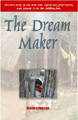 Buy It Now!   The Dream Maker is the dramatic true biography of Patrick Atkinson´s efforts to break the children out of poverty, prostitution, and crime, and in the process founded The GOD'S CHILD Project.